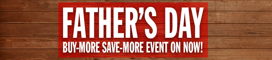 Father's Day Buy More Save More